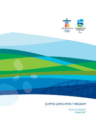 Olympic Games impact program : baseline report / Vancouver Organizing Committee for the 2010 Olympic and Paralympic Winter Games | Jeux olympiques d'hiver. Comité d'organisation. 21, 2010, Vancouver
