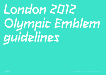Olympic emblem guidelines : London 2012 / Organising Committee for the Olympic and Paralympic Games in London in 2012 | Summer Olympic Games. Organizing Committee. 30, 2012, London