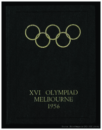 The official report of the Organizing Committee for the Games of the XVI Olympiad Melbourne 1956   Jeux olympiques d'été. Comité d'organisation. 16, 1956, Melbourne
