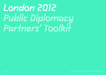 London 2012 public diplomacy partners' toolkit : June 2010 / The London Organising Committee of the Olympic Games and Paralympic Games Limited | Summer Olympic Games. Organizing Committee. 30, 2012, London