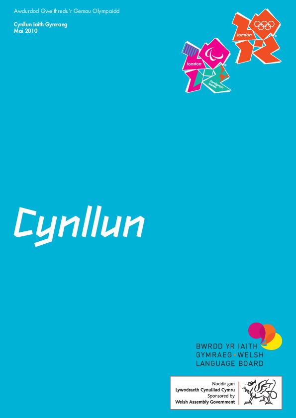 Cynllun laith Gymraeg : Mai 2010 / Awdurdod Gweithredu'r Gemau Olympaidd | Olympic Delivery Authority (London)