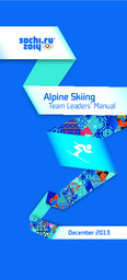 Team leaders' manual : Sochi 2014 / Organizing Committee of XXII Olympic Winter Games and XI Paralympic Winter Games 2014 in Sochi   Olympic Winter Games. Organizing Committee. 22, 2014, Sochi