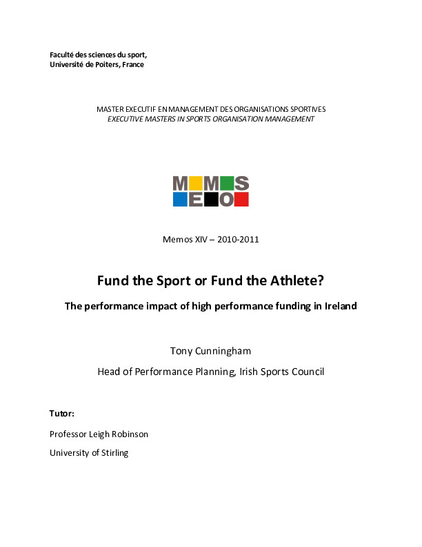 Fund the sport or fund the athlete ? : the performance impact of high performance funding in Ireland / Tony Cunningham ; tutor Leigh Robinson   Robinson, Leigh
