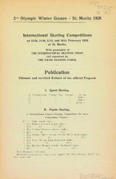 International skating competitions on 13th, 14th, 15th and 16th February 1928 at St-Moritz : publication ultimate and rectified extract of the official program / 2nd Olympic Winter Games St-Moritz 1928 ; Swiss Olympic Committee | Comité olympique suisse