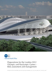 Preparations for the London 2012 Olympic and Paralympic games : risk assessment and management / report by the Comptroller and Auditor General ordered by the House of Commons | Great Britain. National Audit Office