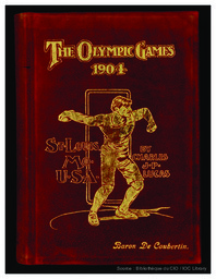 The Olympic Games 1904 / by Charles J.P. Lucas | Lucas, Charles J.P