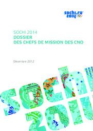 Dossier des chefs de mission des CNO : Sochi 2014 / Comité d'organisation des XXII Jeux Olympiques d'hiver et XI Jeux Paralympiques d'hiver de 2014 à Sotchi | Olympic Winter Games. Organizing Committee. 22, 2014, Sochi