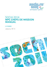 NPC chefs de mission manual : Sochi 2014 / Organizing Committee of XXII Olympic Winter Games and XI Paralympic Winter Games 2014 in Sochi | Olympic Winter Games. Organizing Committee. 22, 2014, Sochi