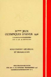 Règlement général et programme : IVèmes Jeux olympiques d'hiver 1936 Garmisch-Partenkirchen du 6 au 16 février / Organisationskomitee für die IV. Olympischen Winterspiele 1936 Garmisch-Partenkirchen | Jeux olympiques d'hiver. Comité d'organisation. (4, 1936, Garmisch-Partenkirchen)