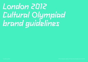 London 2012 Cultural Olympiad brand guidelines / The London Organising Committee of the Olympic Games and Paralympic Games Ltd | Summer Olympic Games. Organizing Committee. 30, 2012, London
