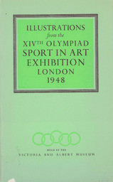 Illustrations from the XIVth Olympiad sport in art exhibition, London 1948 : held at the Victoria and Albert Museum / [XIVth Olympiad Committee] | Jeux olympiques d'été. Comité d'organisation. 14, 1948, London