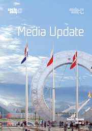 Media udpdate / Organizing Committee for the XXII Olympic Winter Games and XI Paralympic Winter Games of 2014 in Sochi | Jeux olympiques d'hiver. Comité d'organisation. 22, 2014, Sochi