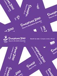 Ouvrir la voie : compte-rendu officiel : Singapore 2010 Youth Olympic Games / Singapore Youth Olympic Games Organising Committee | Jeux olympiques de la jeunesse d'été. Comité d'organisation. (1, 2010, Singapour)