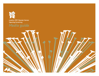 Media guide : London 2012 Olympic Games opening ceremony / The London Organising Committee of the Olympic Games and Paralympic Games Ltd | Summer Olympic Games. Organizing Committee. 30, 2012, London