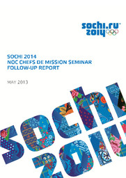 NOC chefs de mission seminar follow-up report : Sochi 2014 / Organizing Committee of XXII Olympic Winter Games and XI Paralympic Winter Games in Sochi | Jeux olympiques d'hiver. Comité d'organisation. 22, 2014, Sochi