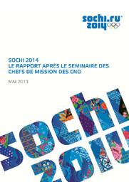 Le rapport après le séminaire des chefs de mission des CNO : Sochi 2014 / Comité d'organisation des XXII Jeux Olympiques d'hiver et XI Jeux Paralympiques d'hiver de 2014 à Sotchi | Olympic Winter Games. Organizing Committee. 22, 2014, Sochi