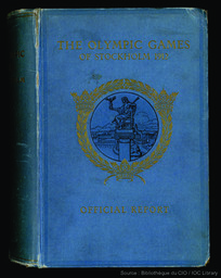 The official report of the Olympic Games of Stockholm 1912 : the Fifth Olympiad / issued by the Swedish Olympic Committee ; ed. by Erik Bergvall ; transl. by Edward Adams Ray | Bergvall, Erik