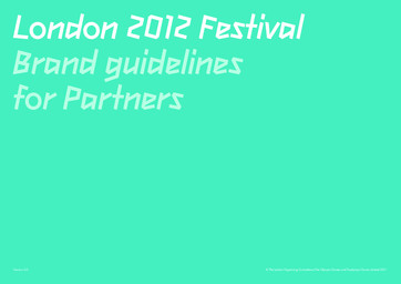 Brand guidelines for partners : London 2012 Festival / The London Organising Committee of the Olympic Games and Paralympic Games Limited | Jeux olympiques d'été. Comité d'organisation. (30, 2012, London)