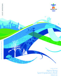 Sport explanatory books : Vancouver 2010 / Vancouver Organizing Committee for the 2010 Olympic and Paralympic Winter Games | Olympic Winter Games. Organizing Committee . 21, 2010, Vancouver