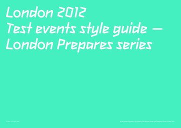 London 2012 test events style guide : London prepares series / London Organizing Committee for the Olympic and Paralympic Games   Summer Olympic Games. Organizing Committee. 30, 2012, London