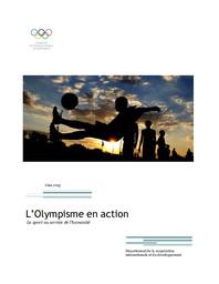 L'Olympisme en action : le sport au service de l'humanité, juin 2013 / Comité International Olympique, Département de la coopération international et du développement   Comité international olympique. Département de la coopération internationale