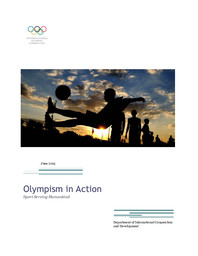 Olympism in action : sport serving humankind, June 2013 / International Olympic Committee, Department of International Cooperation and Development   International Olympic Committee. International Cooperation Department