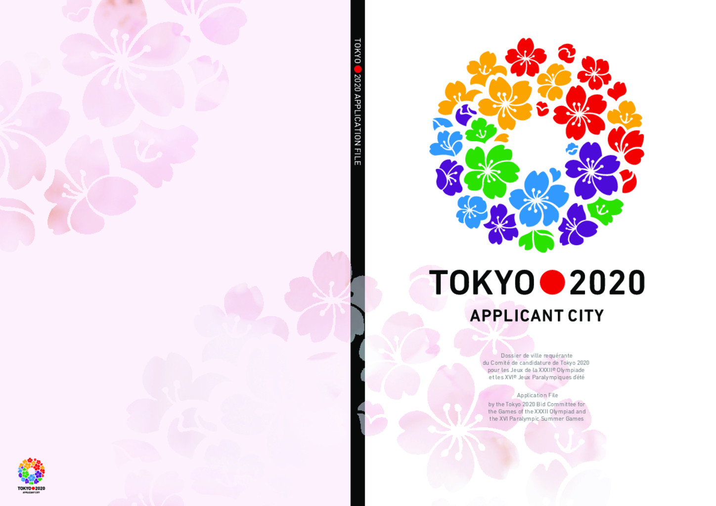 Tokyo 2020 applicant City : dossier de la ville requérante du Comité de candidature de Tokyo 2020 pour les Jeux de la XXXIIe Olympiade et les XVIe Jeux paralympiques d'été = application file by the Tokyo 2020 Bid Committee for the Games of the XXXII Olympiad and the XVI Paralympic Summer Games / Tokyo 2020 Olympic Games Bid Committee | Tokyo 2020 Olympic Games Bid Committee