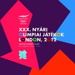XXX. Nyári Olimpiai Játékok London, 2012 : Magyar Olimpiai csapat = Hungarian Olympic team / Hungarian Olympic Committee ; ed. Olivér Török | Török, Olivér