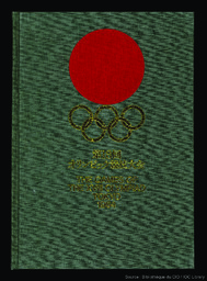 The games of the XVIII olympiad, Tokyo 1964 : the official report of the Organizing Committee | Jeux olympiques d'été. Comité d'organisation. 18, 1964, Tokyo
