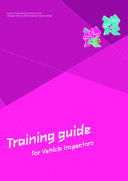 Training guide for vehicle inspectors / London Organising Committee of the Olympic Games and Paralympic Games Limited | Summer Olympic Games. Organizing Committee. 30, 2012, London