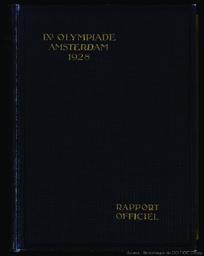 IXe Olympiade : rapport officiel des jeux de la IXe Olympiade, Amsterdam 1928 / publ. par le Comité olympique hollandais (Comité 1928) ; composition de G. Van Rossem ; trad. de Mme Nicolas Voorhoeve   Rossem, G van