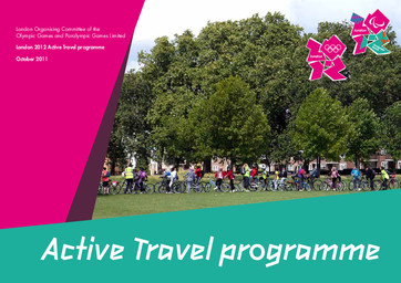London 2012 Active Travel programme : October 2011 / London Organising Committee of the Olympic Games and Paralympic Games Limited | Jeux olympiques d'été. Comité d'organisation. 30, 2012, London