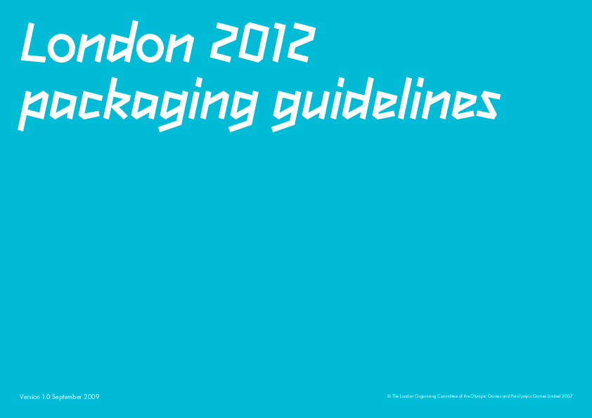 London 2012 packaging guidelines / London Organising Committee of the Olympic Games and Paralympic Games Limited | Jeux olympiques d'été. Comité d'organisation. 30, 2012, London