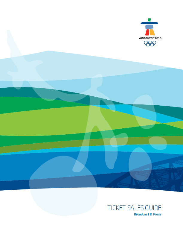 Ticket sales guide : Vancouver 2010 / Organising Committee for the Olympic and Paralympic Winter Games in Vancouver in 2010 | Olympic Winter Games. Organizing Committee . 21, 2010, Vancouver