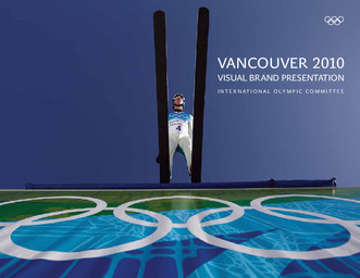 Vancouver 2010 : visual brand presentation / International Olympic Committee | Comité international olympique