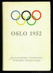 VI Olympiske Vinterleker Oslo 1952 : VI Olympic Winter Games Oslo 1952 / publ. by the Organising Committee ; [manuskript og redakjon Rolf Petersen] / utgitt av Organisasjonskomiteen | Petersen, Rolf