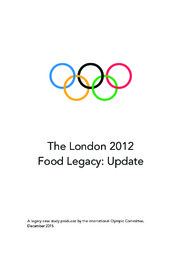 The London 2012 food legacy : update / International Olympic Committee | Comité international olympique