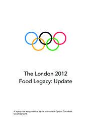 The London 2012 food legacy : update / International Olympic Committee | International Olympic Committee