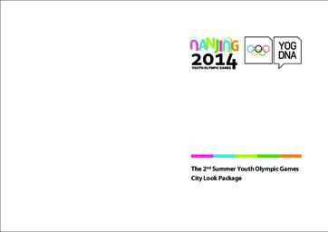 City look package : the 2nd Summer Youth Olympic Games : Nanjing 2014 / Nanjing Youth Olympic Games Organising Committee | Jeux olympiques de la jeunesse d'été. Comité d'organisation. 2, 2014, Nanjing