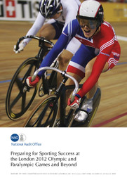 Preparing for sporting success at the London 2012 Olympic and Paralympic Games and beyond / National Audit Office | Great Britain. National Audit Office