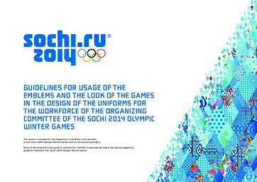 Guidelines for usage of the emblems and the look of the Games in the design of the uniforms for the work force of the Organizing Committee of the Sochi 2014 Olympic Winter Games / Organizing Committee of XXII Olympic Winter Games and XI Paralympic Winter Games 2014 in Sochi | Olympic Winter Games. Organizing Committee. 22, 2014, Sochi