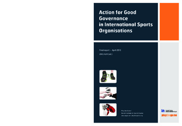 Action for good governance in international sports organisations : final report / Jens Alm (ed.) | Alm, Jens