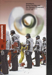 Volunteers, global society and the Olympic movement : International Symposium Lausanne, 24th, 25th and 26th November 1999 / [ed. by] Miquel de Moragas, Ana Belén Moreno, Nuria Puig | Moragas Spà, Miquel de