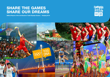 Official report of the 2nd Summer Youth Olympic Games : Nanjing 2014 : Share the Games, share our dreams / Nanjing Youth Olympic Games Organising Committee | Summer Youth Olympic Games. Organizing Committee. 2, 2014, Nanjing