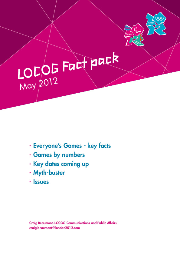 LOCOG fact pack : May 2012 / Craig Beaumont ; London Organizing Committee for the Olympic and Paralympic Games | Beaumont, Craig