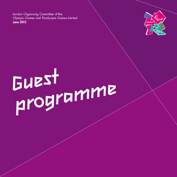 Guest programme : June 2012 / London Organising Committee of the Olympic Games and Paralympic Games Limited | Summer Olympic Games. Organizing Committee. 30, 2012, London