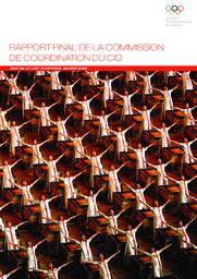 Rapport final de la Commission de coordination du CIO : Jeux de la XXIXe Olympiade, Beijing 2008 / Comité international olympique | International Olympic Committee. Coordination Commission