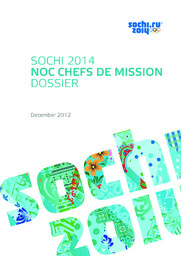 NOC chefs de mission Sochi 2014 : dossier : December 2012 / Organizing Committee of XXII Olympic Winter Games and XI Paralympic Winter Games 2014 in Sochi | Olympic Winter Games. Organizing Committee. 22, 2014, Sochi