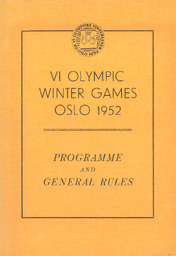 VI Olympic Winter Games Oslo 1952 14-25 February : programme and general rules / the Organising Committe for the VI Olympic Winter Games Oslo 1952 | Jeux olympiques d'hiver. Comité d'organisation. 6, 1952, Oslo
