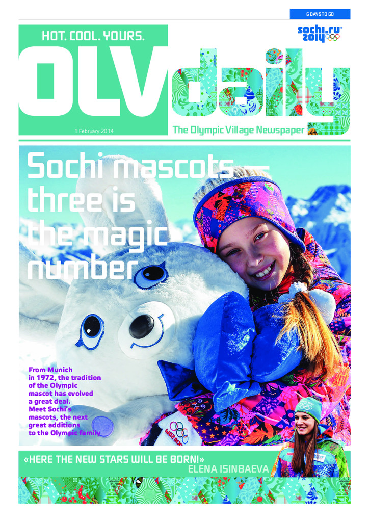 OLV daily : the Olympic village newspaper / Sochi 2014 Organizing Committee | Olympic Winter Games. Organizing Committee. 22, 2014, Sochi